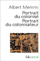 Albert Memmi - Portrait du colonis� - Portrait du colonisateur